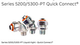 Series 5200/5300-PT Quick Connect®